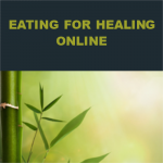 Eating for Healing Eight Week Webinar